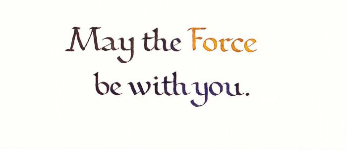 May the Force Be With You by MShades