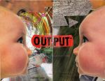 OUTPUT by robherr