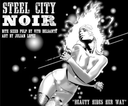 STEEL CITY NOIR: Beauty Hides Her Way | Trip City by julianlopezart