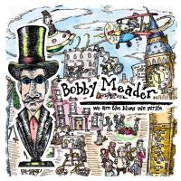 Bobby Meader - Cover - We Are The Blues We Write by mastergloyd