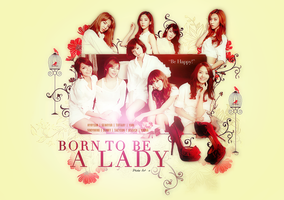 SNSD : Born to be a Lady v.2 by aethia321