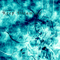 Keep Dreaming Volume 34 by ThaSprout