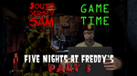 SJS Game Time Five Nights At Freddys Part 3 by SouthJerseySam