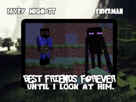BEST FRIENDS FOREVER.... Until I look at him. by MinecraftStories