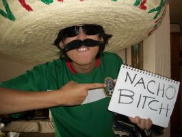 Nacho bitch!! by Soldier1rsZackFair