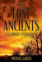 The Lost Ancients  Book Cover by MichaelGarcia7