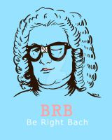 BRB: Be Right Bach by Winterphoenix23