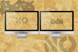 Yes-No Wallpaper by drdrevil