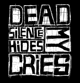 Dead Silence Hides My Cries by DEsanitE