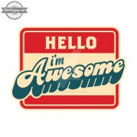 Hello, I'm Awesome (close up) by ShirtSayings