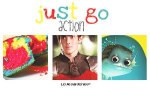 just go. Action by loveeisGonee
