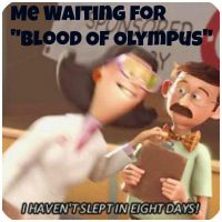 Me Waiting for Blood of Olympus by AnnabethJackson13