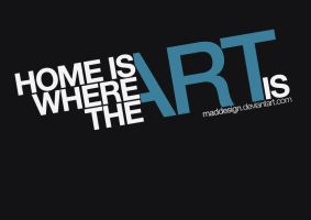 Home is where..... by MadDesign