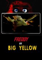 Freddy vs. Big Yellow poster by SteveIrwinFan96