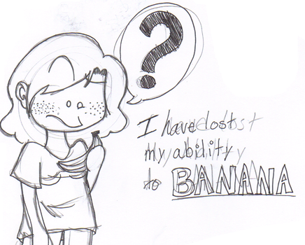 I have lost all ability to Banana D: by InsaneLadyOfDoom