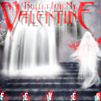 Bullet For My Valentine: Fever by Ryanx2