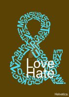 Helvetica- Love and Hate 1 by Dizzyfool