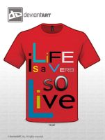 Life Is a Verb, So LIVE! by MichaelCrozz