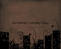 Another Lonely Day... by itsyouforme