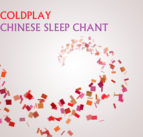 Coldplay - Chinese Sleep Chant by darko137