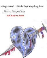 Stab a knife though my heart.. by SolitaryChild