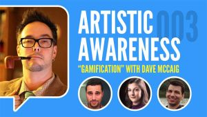 Episode 3 - ''Gamification'' w/ Dave McCaig by MikeMeth