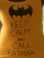 Keep Calm And Call Batman by 9hazzac9
