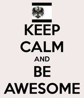 KEEP CALM AND BE AWESOME by yoailover4lyfe