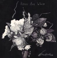 Roses Are White by mackattack1991