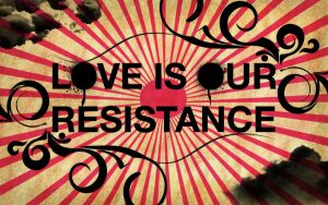 Love Is Our Resistance by KyleBonner