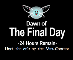 DAWN OF THE FINAL DAY until the end of my contest! by Linksliltri4ce