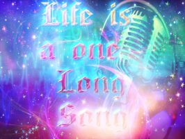 Life is a one long song_Wallpaper by Denise27