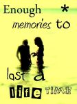 Enough memories to last a life by D07D07
