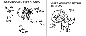 Meme - Never tell me to draw with my eyes closed.. by MoonIight-Eevee