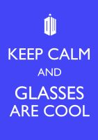 Keep calm and glasses are cool by katastrofsky