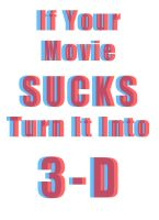 3D Movies Suck by 7daysleft