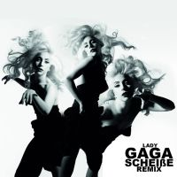 Lady Gaga - ScheiBe Remix by JohnACMarques