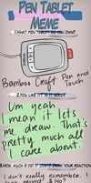 PEN TABLET MEME by shaerein