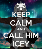 Keep Calm and Call him Icey by LittleFlower23