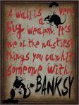 Banksy Typography Poster by KlutzyDuck