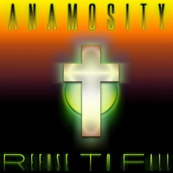 Anamosity 'Refuse To Fall' CD cover by DiGGySpiFF