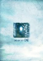 One Way Just One by ANewBeginning2012