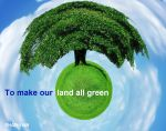 To make our land all green by ehab1969