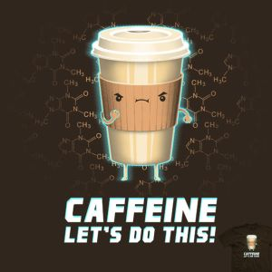 Caffeine, Let's do this! - tee by InfinityWave