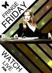 Fringe Friday - Watch Live by nuke-vizard