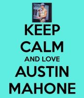 Keep Calm and Love Austin Mahone by clfiber