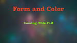 Form and Color, Coming This Fall by Zepck