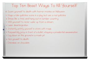 Top 10 Best Ways To Kill Yourself by cori573