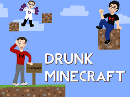 Drunk Minecraft! by quizzywow