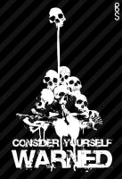 Consider Yourself Warned by AshleySmith